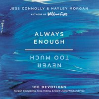 Always Enough, Never Too Much - Hayley Morgan, Jess Connolly
