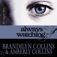 Always Watching - Brandilyn Collins,Amberly Collins