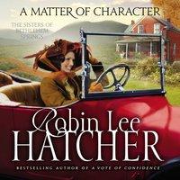 A Matter of Character - Robin Lee Hatcher