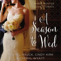 A Season to Wed - Rachel Hauck, Cheryl Wyatt, Cindy Kirk