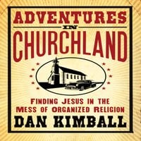 Adventures in Churchland - Dan Kimball
