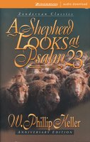 A Shepherd Looks at Psalm 23 - W. Phillip Keller