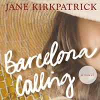 Barcelona Calling - Jane Kirkpatrick