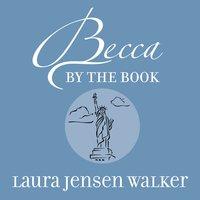 Becca by the Book - Laura Jensen Walker
