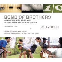 Bond of Brothers - Wes Yoder
