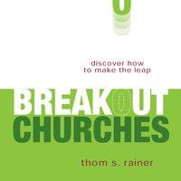 Breakout Churches - Thom S. Rainer