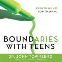 Boundaries with Teens - John Townsend
