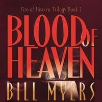 Blood of Heaven - Bill Myers
