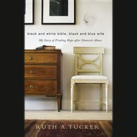 Black and White Bible, Black and Blue Wife - Ruth A. Tucker