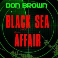 Black Sea Affair - Don Brown