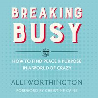 Breaking Busy - Alli Worthington