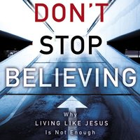 Don't Stop Believing - Michael E. Wittmer
