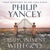 Disappointment with God - Philip Yancey