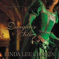 Daughter of Silk - Linda Lee Chaikin