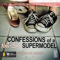 Confessions of a Not-So-Supermodel - Brooklyn E. Lindsey