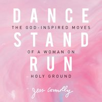 Dance, Stand, Run - Jess Connolly