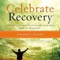 Celebrate Recovery - Rick Warren,John Baker