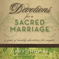 Devotions for a Sacred Marriage - Gary Thomas