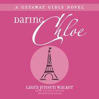 Daring Chloe - Laura Jensen Walker