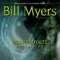 Deadly Loyalty Collection: The Curse - Bill Myers
