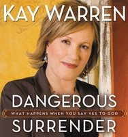 Dangerous Surrender - Kay Warren
