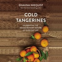 Cold Tangerines - Shauna Niequist