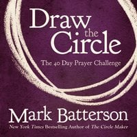 Draw the Circle - Mark Batterson