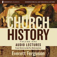 Church History, Volume One: Audio Lectures - Everett Ferguson