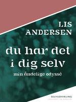 Du har det i dig selv - Lis Andersen