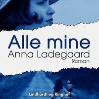 Alle mine - Anna Ladegaard