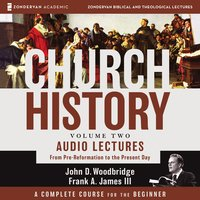 Church History, Volume Two: Audio Lectures - John D. Woodbridge,Frank A. James III