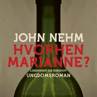 Hvorhen Marianne? - John Nehm