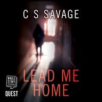 Lead Me Home - C.S. Savage