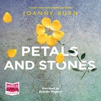 Petals and Stones - Joanne Burn