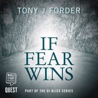 If Fear Wins - Tony J. Forder