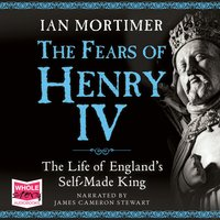 The Fears of Henry IV - Ian Mortimer