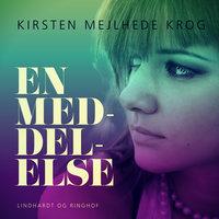 En meddelelse - Kirsten Mejlhede Krog