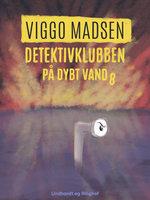 Detektivklubben på dybt vand - Viggo Madsen