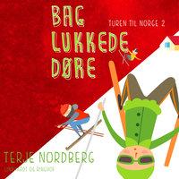 Turen til Norge 2: Bag lukkede døre - Terje Nordberg
