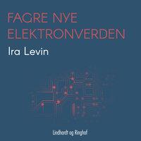 Fagre nye elektronverden - Ira Levin