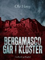 Bergamasco går i kloster - Ole Høeg