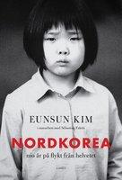 Nordkorea: Nio år på flykt från helvetet - Eunsun Kim
