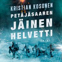 Petäjäsaaren jäinen helvetti - Kristian Kosonen