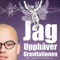 Jag Upphäver Gravitationen : En självbiografi om att leva med autism, asperger och ADHD (Del 1) - Marius Alexander Forselius
