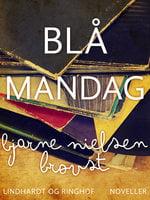 Blå mandag - Bjarne Nielsen Brovst