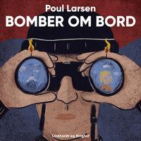 Bomber om bord - Poul Larsen