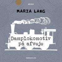 Damplokomotiv på afveje - Maria Lang
