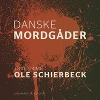 Danske mordgåder - Ole Schierbeck