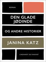 Den glade jødinde og andre historier - Janina Katz