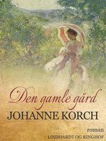 Den gamle gård - Johanne Korch